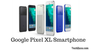 Google Pixel XL Smartphone specification and pricing in India