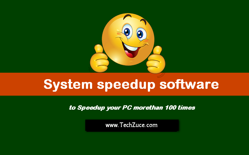 Try these System speedup software list to boost your PC 100 times