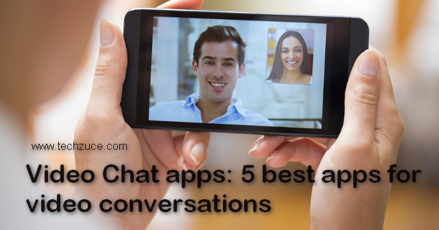 Video chat apps for live conversations with friends and family