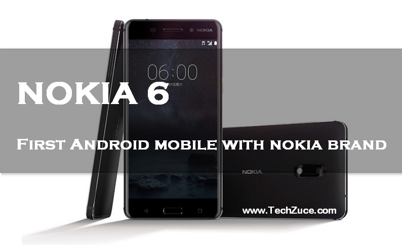 Nokia 6: finally Nokia enters into the world of android