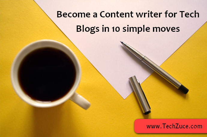 How to become a Content writer for Tech Blogs in 10 simple moves