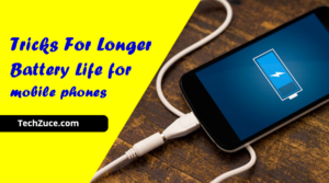 Tricks For Longer Battery Life for mobile phones