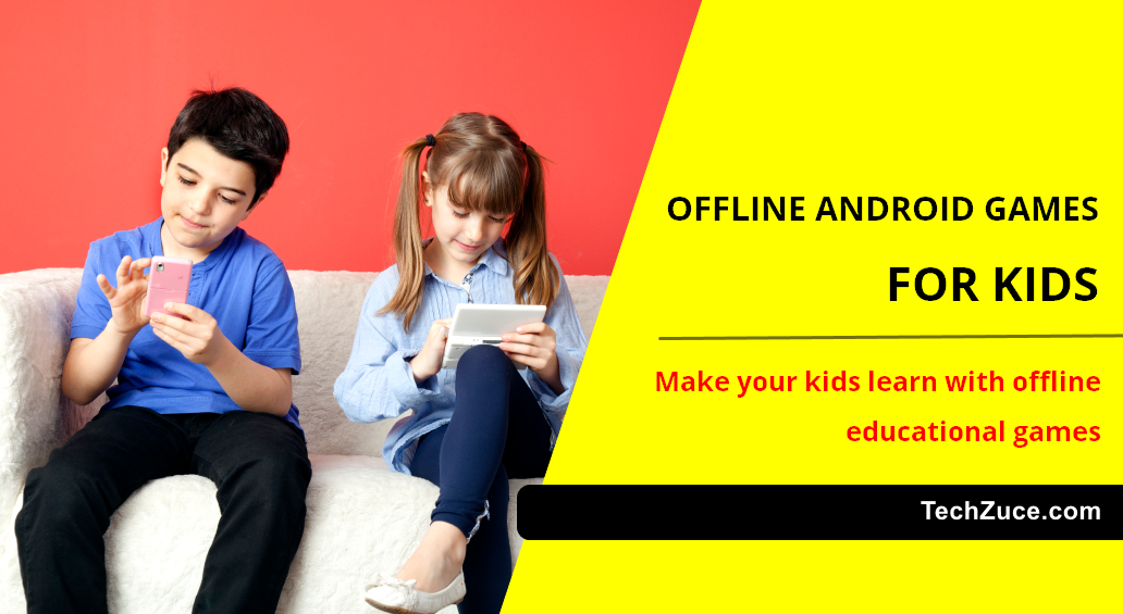 Offline games for kids for android